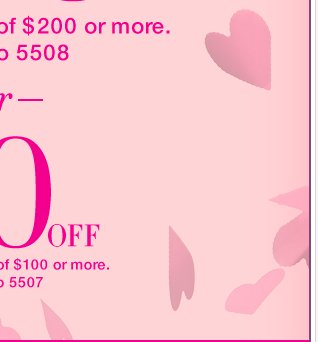 An offer you're sure to love! Valid in stores and online - $50 off $100 or $100 off $200! Shop now!