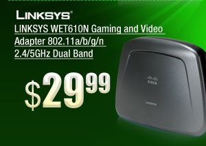 LINKSYS WET610N Gaming and Video Adapter 802.11a/b/g/n 2.4/5GHz Dual Band