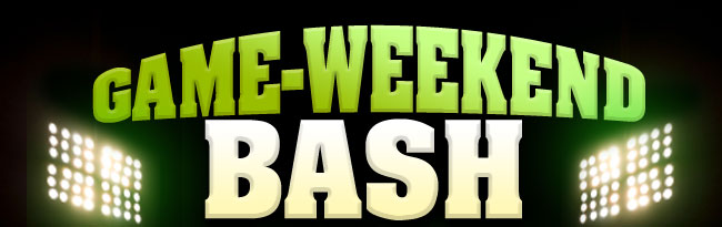 GAME-WEEKEND BASH
