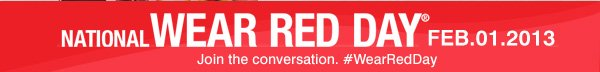 National Wear Red Day® FEB.01.2013. Join the conversation. #WearRedDay