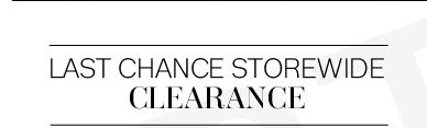 Last Chance Storewide Clearance