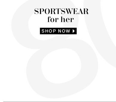 Sportswear for her Shop Now