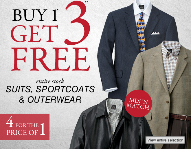 Buy 1* Get 3** FREE entire stock Suits, Sportcoats & Outerwear - Mix 'N Match