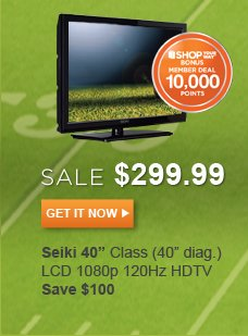 SALE $299.99 - Seiki 40in Class (40in diag.) LCD 1080p 120Hz HDTV Save $100 - Get It Now