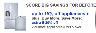 up to 15% off appliances-plus, Buy More, Save More: extra 5-20% off 2 or more appliances $399 & over