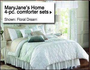 MaryJane's Home 4-pc. comforter sets. Shown: Floral Dream