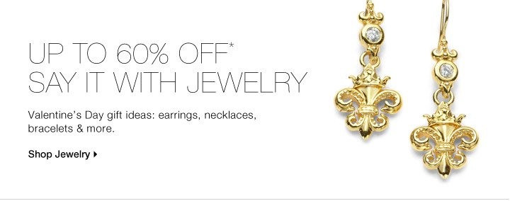 Up To 60% Off* Say It With Jewelry
