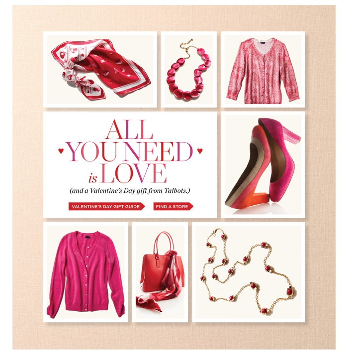 All you need is love (and a Valentine's Day gift from Talbots.) Valentine's Day Gift Guide.