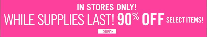 90% Off Select Items!