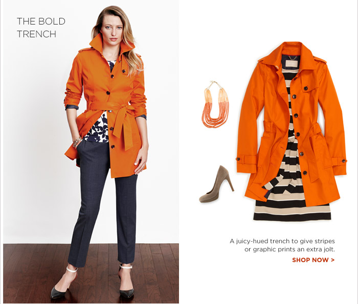 THE BOLD TRENCH | A juicy-hued trench to give stripes or graphic prints an extra jolt. SHOP NOW