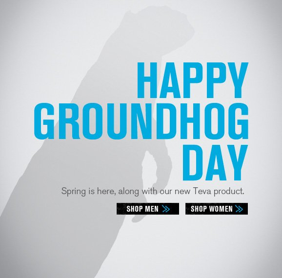 Happy Groundhog Day - Spring is here, along with our new Teva product