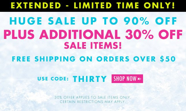 EXTENDED for LIMITED TIME ONLY: Additional 30% Sale Items + Free Ship!