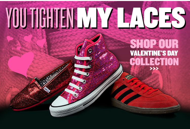 You Tighten My Laces! Shop Our Valentine's Day Collection.