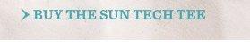 Buy The Sun Tech Tee
