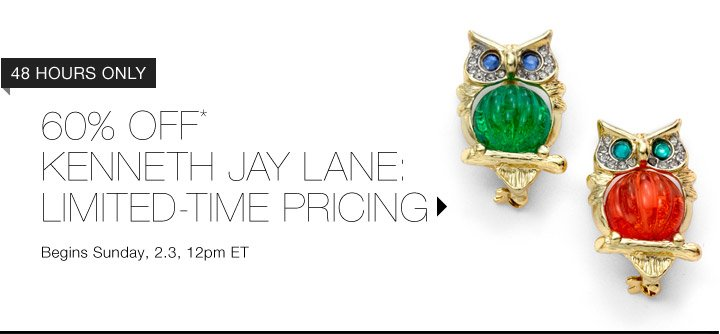 60% Off* Kenneth Jay Lane…Shop Now