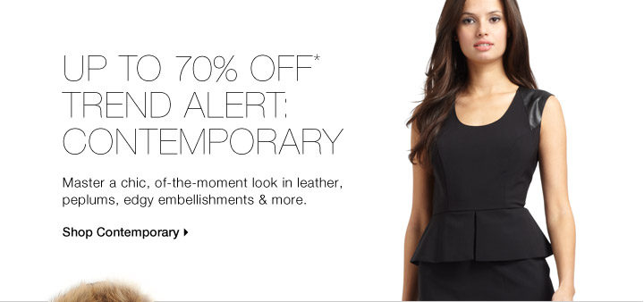 Up To 70% Off* Trend Alert: Contemporary