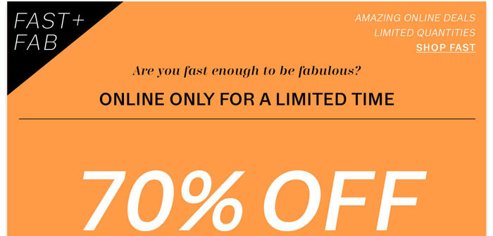 FAST+FAB. Online only for a limited time.