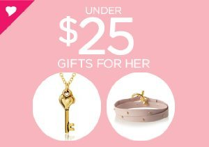UNDER $25: GIFTS FOR HER