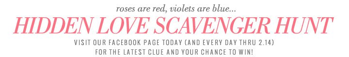 Roses Are Red, Violets Are Blue... | Hidden Love Scavenger Hunt | Visit Our Facebook Page Today (And Every Day Thru 2.14) For The Latest Clue And Your Chance to Win!