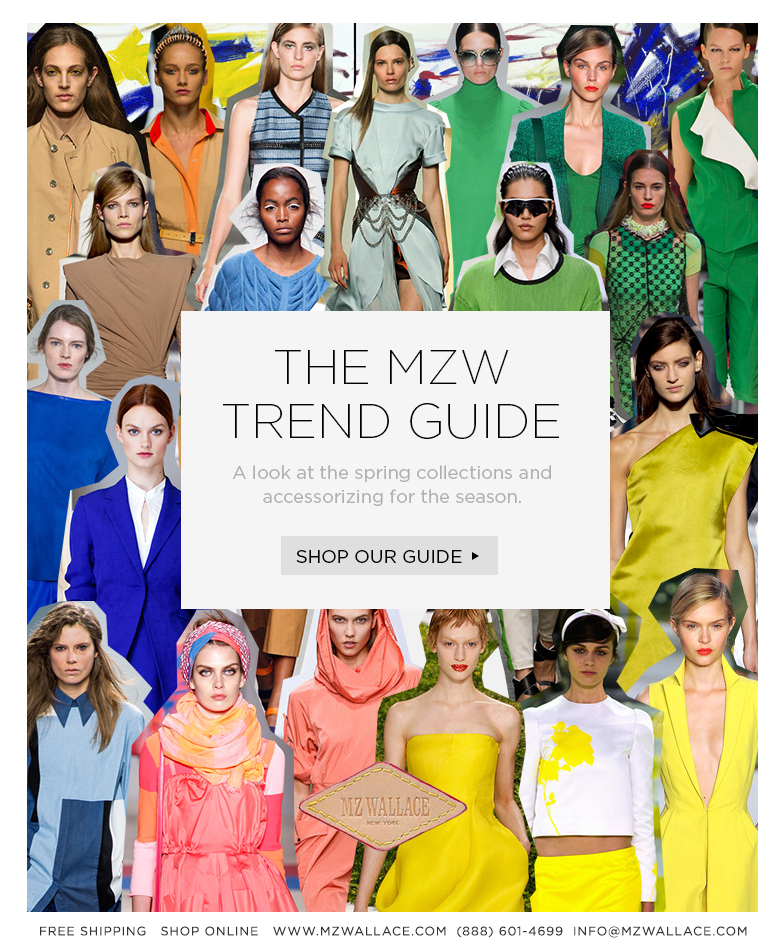The MZW Spring 2013 Trend Guide: a look at the spring collections and accessorizing for the season.