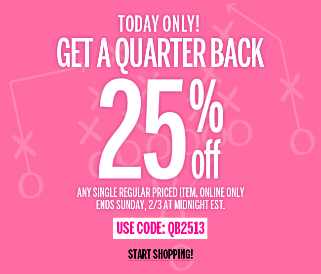 Today Only! Get a Quarter Back - 25% off any single regular priced item, online only. Ends Sunday, 2/3 at midnight EST. Use code: QB2513. Start Shopping!