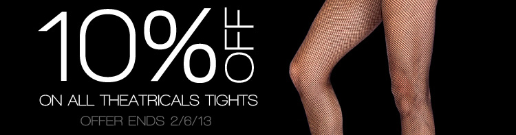 10% OFF on all Theatrical Tights - ends 2/6/2013