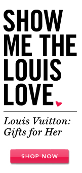 Show Me the Louis. Shop Now.