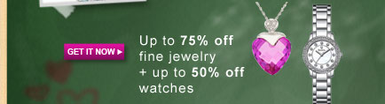 GET IT NOW | Up to 75% off fine jewelry + up to 50% off  watches