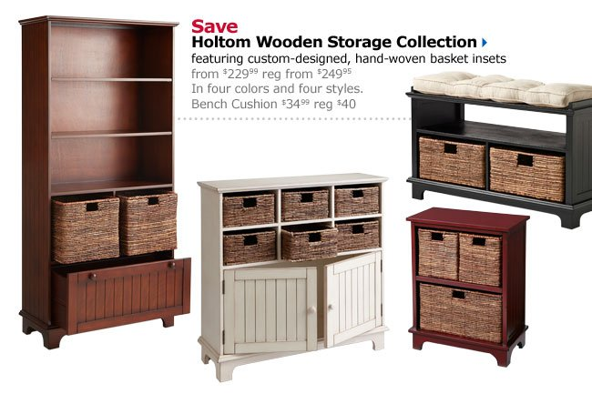 Save Holtom Wooden Storage Collection featuring custom-designed, hand-woven basket insets from $229.99 reg from $249.95