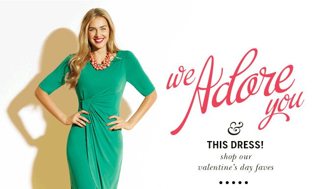 We adore you and this dress! Shop our Valentine's Day Faves.