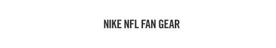 NIKE NFL FAN GEAR