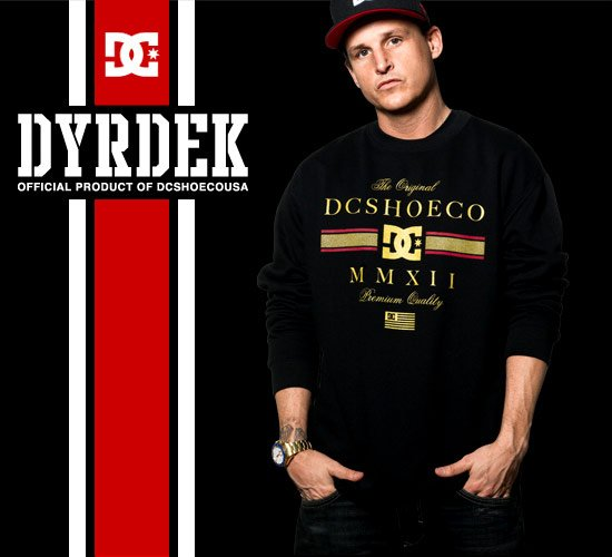 Dyrdek - Official Product of DC Shoe Co USA