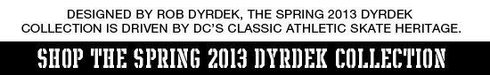 Shop the Spring 2013 Dyrdek Collection