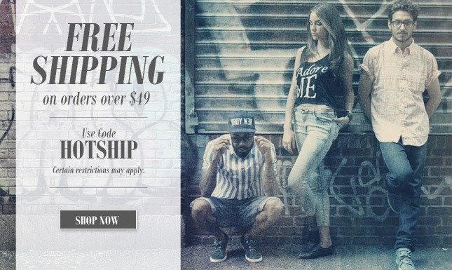 Free Shipping on orders over $49! Use Code: HOTSHIP