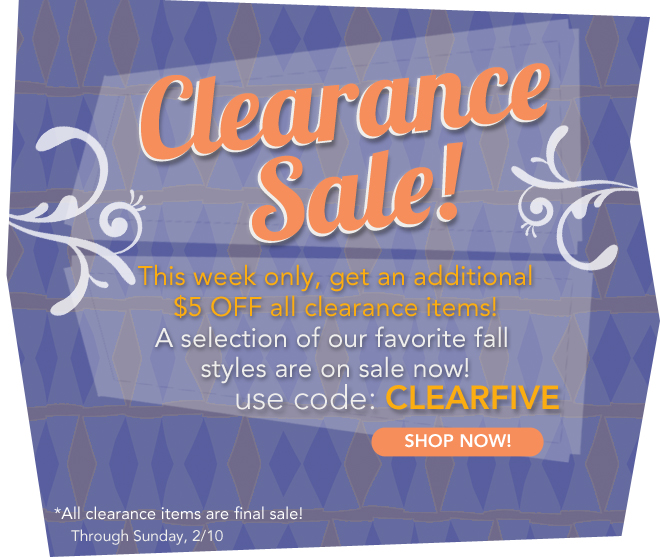 Get $5 Off Clearance, This Week Only!