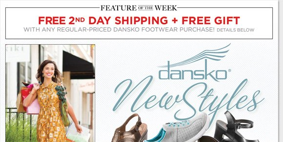 New Feature of the Week! Shop the NEW Dansko styles, including the new Sedona Collection, and enjoy FREE 2nd day shipping and a FREE Gift!* From sandals, shoes, clogs and more, find the best selection when you shop online and in-stores and The Walking Company.