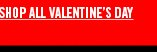 SHOP ALL VALENTINE'S DAY