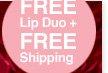 FREE Lip Duo plus FREE Shipping