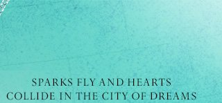 Sparks fly and hearts collide in the city of dreams