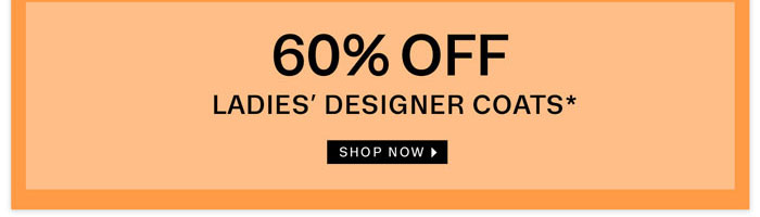 60% off Ladies' Designer Coats. Shop now
