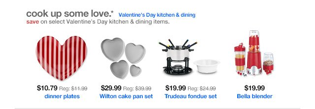 Cook up some love. Save on select Valentine's Day kitchen & dining items.