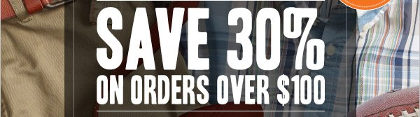SAVE 30% ON ORDERS OVER $100