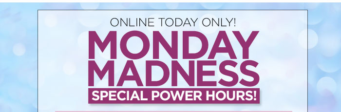 Special Power Hours Today Only
