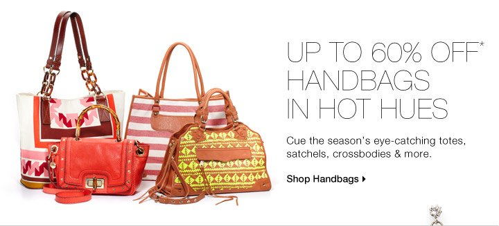 Up To 60% Off* Handbags In Hot Hues