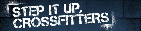 STEP IT UP, CROSSFITTERS