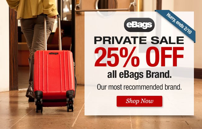 eBags Private Sale. 25% off all eBags Brand. Shop Now >