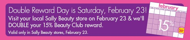 Double Reward Day is Saturday, February 23!