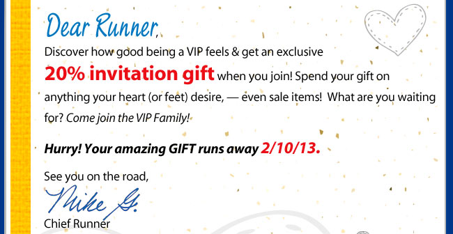 Dear Runner, Discover how good being a VIP feels!