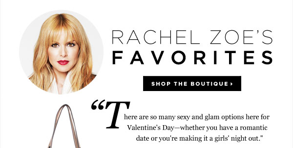 Rachel Zoe's February Favorites Are Here - Shop the Boutique