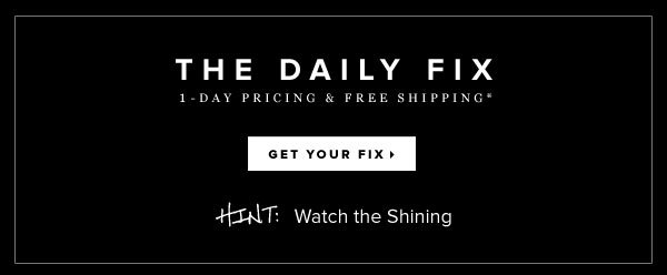 The Daily Fix - Hint: Watch the Shining - Get Your Fix